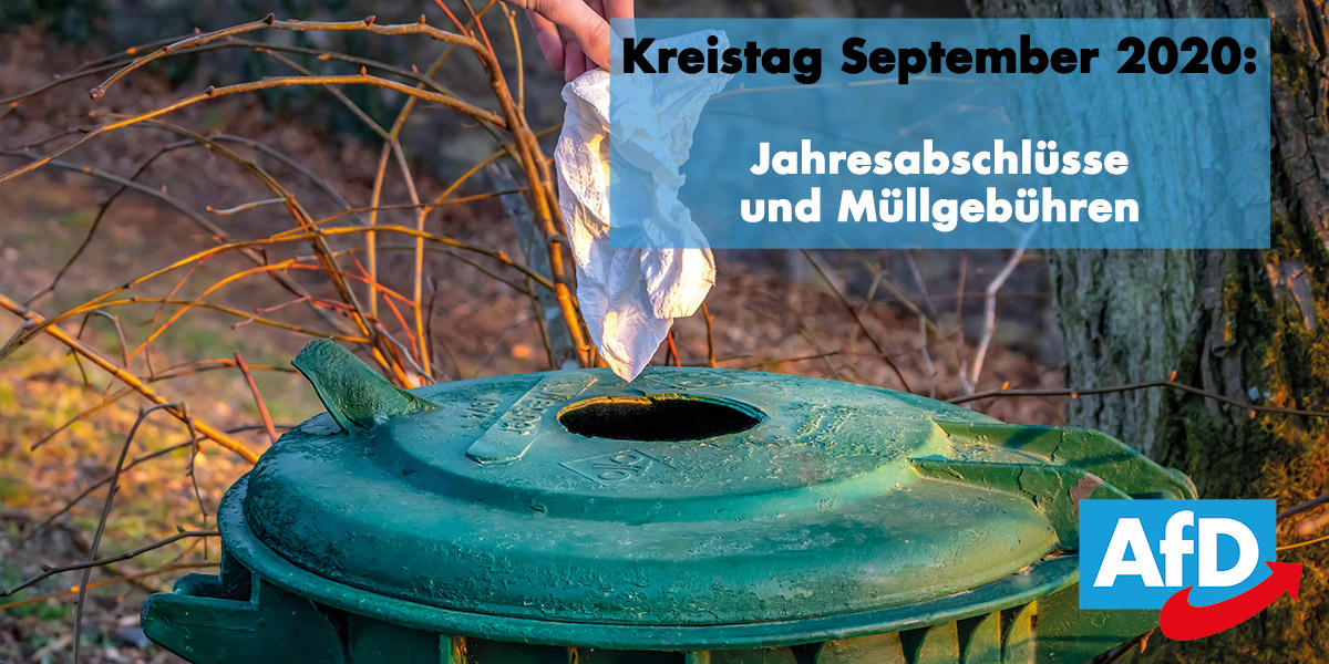 Kreistag September: Jahresabschlüsse und Müllgebühren bzw. die Rettung der Welt