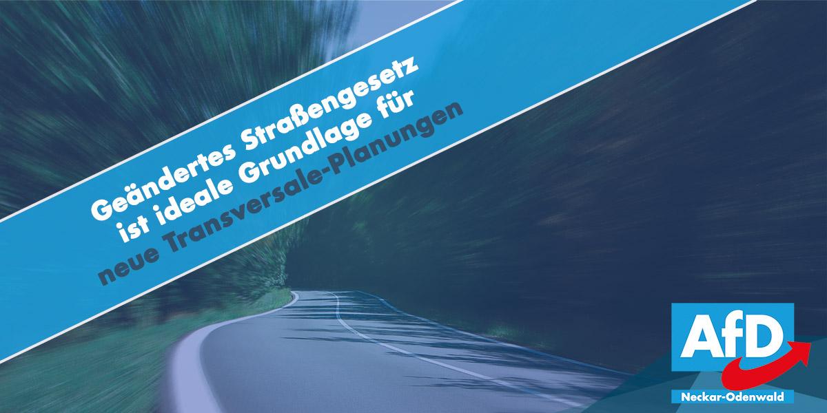 Geändertes Straßengesetz ist ideale Grundlage für neue Transversale-Planungen