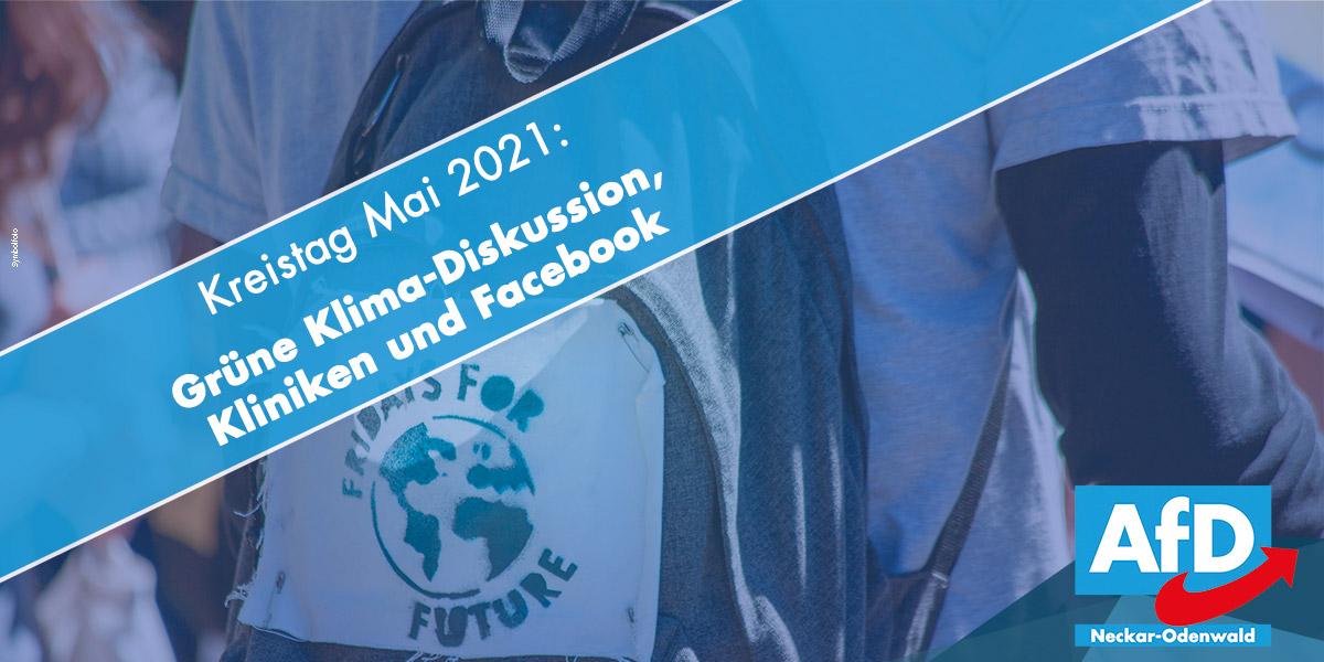 Kreistag Mai 2021: grüne Klima-Diskussion, Kliniken, Baukosten und Facebook